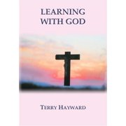 LEARNING WITH GOD - book 3 in the Journeys With God Trilogy - eBook