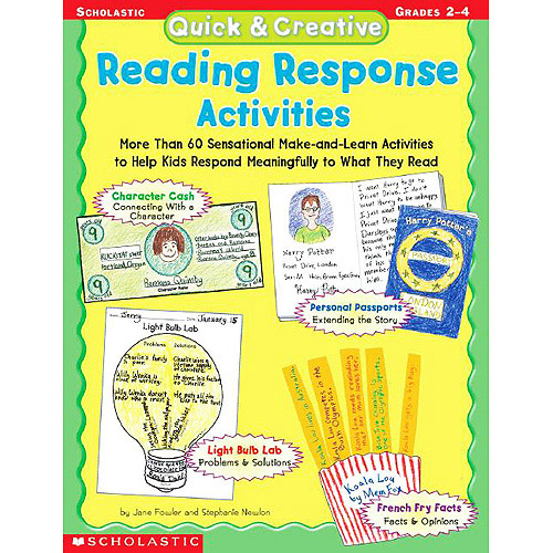 Quick & Creative Reading Response Activities, Grades 2-4: More Than 60 Sensational Make-And-Learn Activities to Help Kids Respond Meaningfully to What They Read