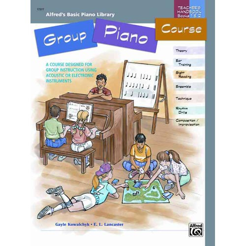 Alfred's Basic Group Piano Course Teacher's Handbook, Bk 1 & 2 : A Course Designed for Group Instruction Using Acoustic or Electronic Instruments
