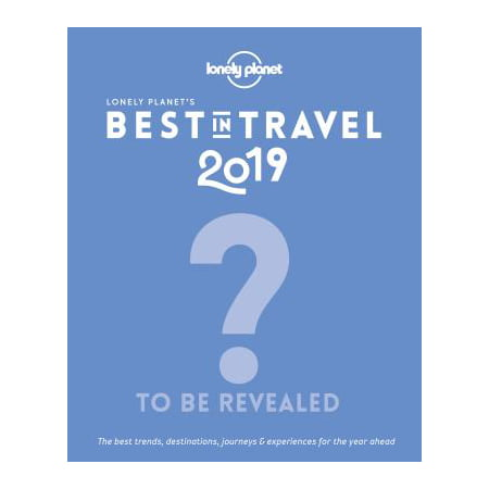 Lonely planet: lonely planet's best in travel 2019 - hardcover: (Best Vape Under 100 2019)