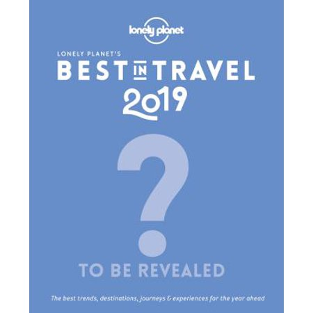 Lonely planet: lonely planet's best in travel 2019 - hardcover: