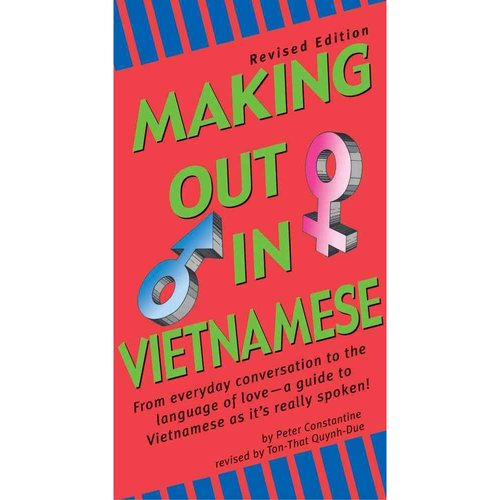 Making Out in Vietnamese: Revised Edition (Vietnamese Phrasebook)
