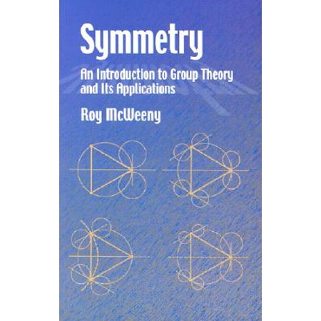 Symmetry : An Introduction to Group Theory and Its