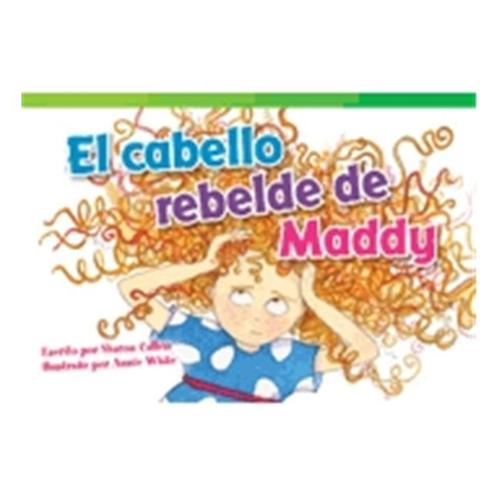 Shell Education 20952 El Cabello Rebelde De Maddy - Maddys Mad Hair Day