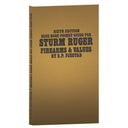 Sixth Edition Blue Book Pocket Guide for Sturm Ruger Firearms and Values
