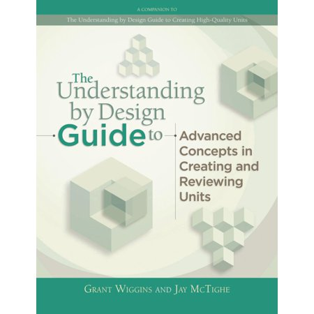 Professional Development: Understanding by Design Guide to Advanced Concepts in Creating and Reviewing Units