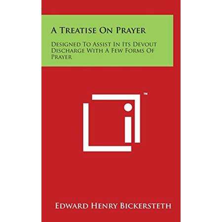 A Treatise On Prayer  Designed To Assist In Its Devout Discharge With A Few Forms Of Prayer