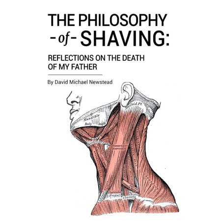 The Philosophy of Shaving: Reflections on the Death of My Father -