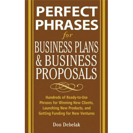 Perfect Phrases for Business Proposals and Business Plans -