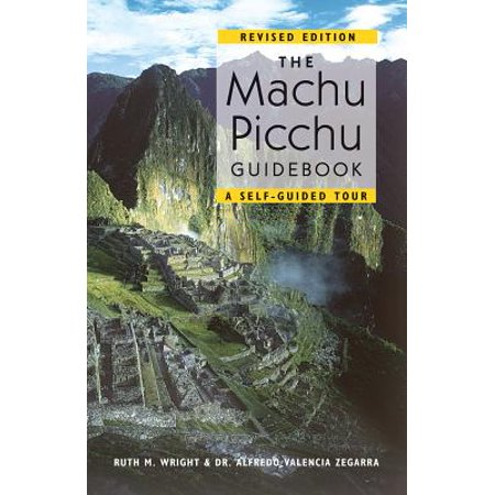 The Machu Picchu Guidebook : A Self-Guided Tour