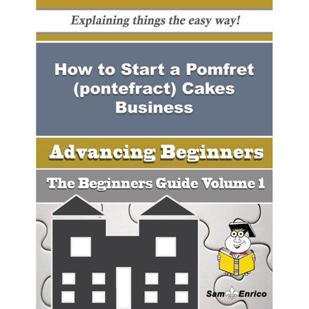 How to Start a Pomfret (pontefract) Cakes Business (Beginners Guide) - (Pomfret Place)