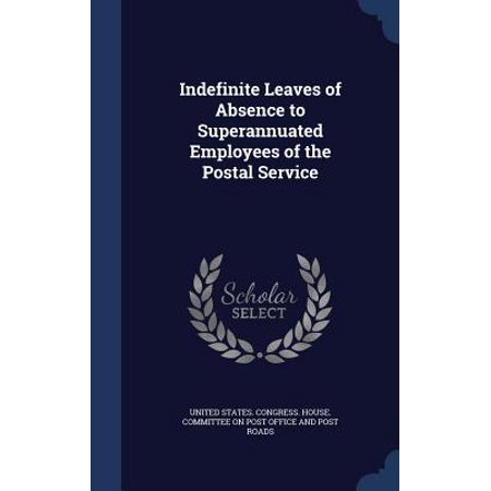Indefinite Leaves of Absence to Superannuated Employees of the Postal (United States Of Ambience)