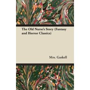 The Old Nurse's Story (Fantasy and Horror Classics)