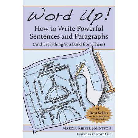 Word Up! How to Write Powerful Sentences and Paragraphs (and Everything You Build from
