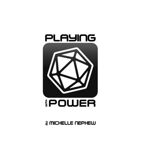 Playing with Power: The Authorial Consequences of Roleplaying Games - eBook ()