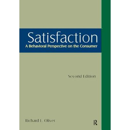 Satisfaction A Behavioral Perspective On The Consumer A Behavioral Perspective On The Consumer