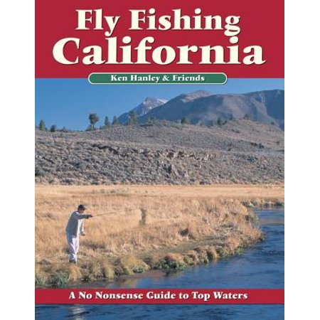 Fly Fishing California : A No Nonsense Guide to Top (Best States For Fly Fishing)