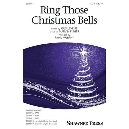 Shawnee Press Ring Those Christmas Bells SATB by Mormon Tabernacle Choir arranged by Ryan Murphy ()