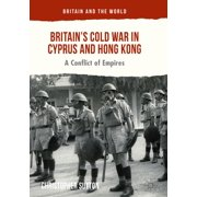 Britain's Cold War in Cyprus and Hong Kong - eBook