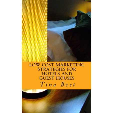 Low Cost Marketing Strategies For Hotels and Guest Houses - (Best Marketing Strategies For Millennials)