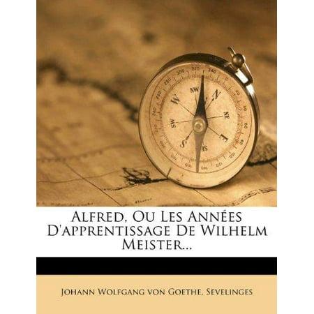 Alfred, Ou Les Annees D'Apprentissage de Wilhelm Meister... - image 1 de 1