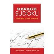 Savage Sudoku : 140 Puzzles to Test Your Skills