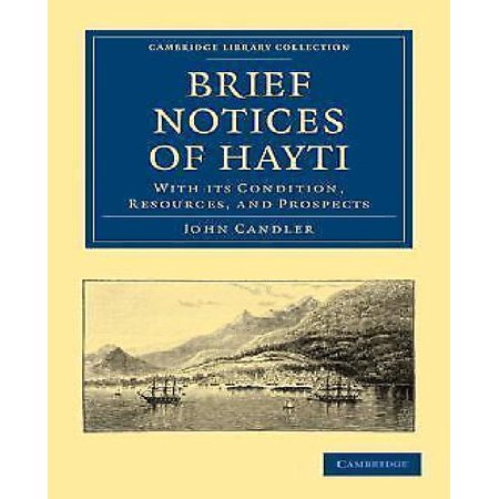 Brief Notices Of Hayti  With Its Condition  Resources  And Prospects