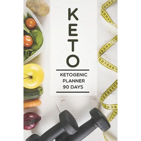 KETO Ketogenic Planner 90 Days: keto diet plan for beginners and Weight Loss Journal Daily Food Meal and Exercise Diary Fitness Tracker ... healthy li