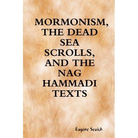 Mormonism, the Dead Sea Scrolls, and the Nag Hammadi Texts (Diy Scroll)