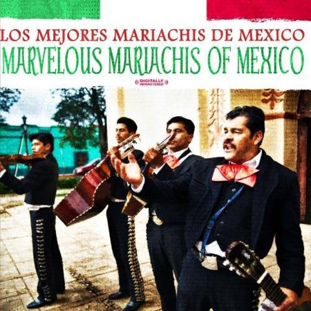 Marvelous Mariachis of Mexico -
