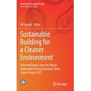 Innovative Renewable Energy: Sustainable Building for a Cleaner Environment: Selected Papers from the World Renewable Energy Network's Med Green Forum 2017 (Hardcover)