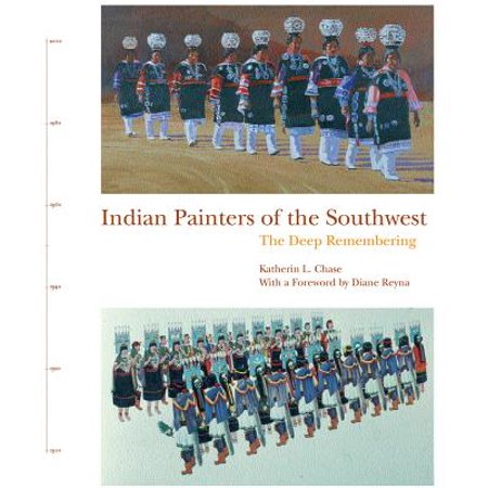 Indian Painters of the Southwest : The Deep Remembering