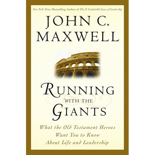 Running With the Giants: What Old Testament Heroes Want You to Know About Life and Leadership