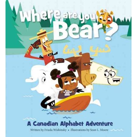 Where Are You, Bear?: A Canadian Alphabet Adventure by
