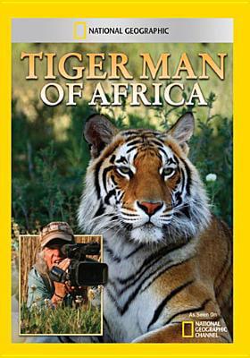 National Geographic Tiger Man Of Africa Dvd Walmart Com