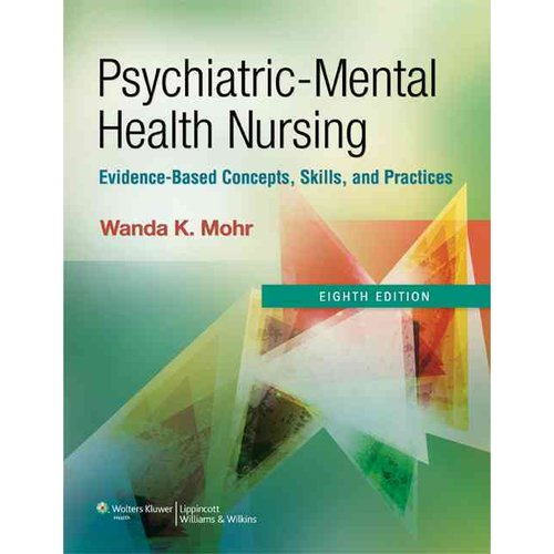 Psychiatric Mental Health Nursing: Evidence-Based Concepts, Skills, and Practices