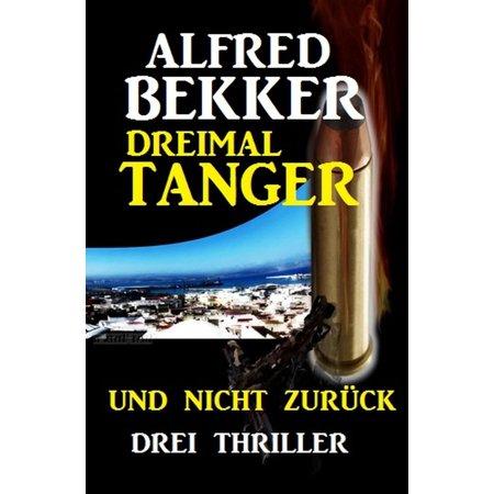 Dreimal Tanger und nicht zurck: Drei Thriller - (Tanger Malls)