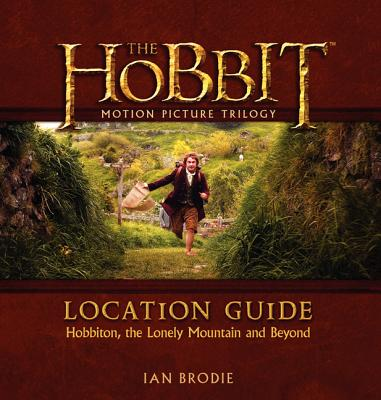 The Hobbit Motion Picture Trilogy Location Guide (Hardcover)