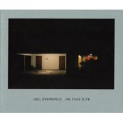 Joel Sternfeld: On This Site (Hardcover)