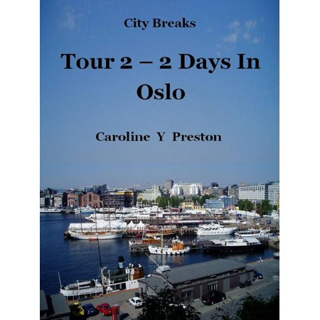 City Breaks: Tour 2 - 2 Days In Oslo - eBook