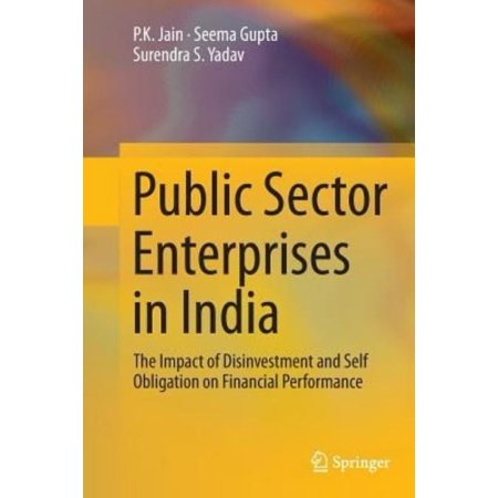 Public Sector Enterprises In India  The Impact Of Disinvestment And Self Obligation On Financial Performance  Softcover Reprint Of The Origi