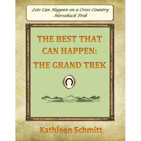 The Best That Can Happen: The Grand Trek - eBook