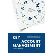Key Account Management: KAM erfolgreich einfhren und professionell weiterentwickeln (Paperback)