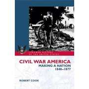 Civil War America : Making a Nation, 1848-1877
