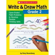 Write & Draw Math: Grade 2: Open-Ended Math Problems to Develop Flexible Thinking Skills (Paperback)