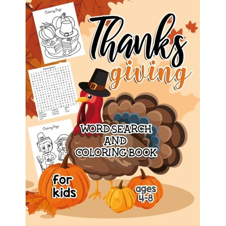 Thanksgiving Word Search And Coloring Book For Kids Ages 4-8: A Fun 2 in 1 Activity Pages To Help Your Kids Learn Coloring and Letters Through Word Recognition. Best 2019 Autumn Gift! (The Best 2 In 1 Laptop Of 2019)
