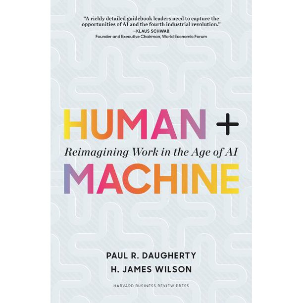 Human + Machine: Reimagining Work in the Age of AI (Hardcover)