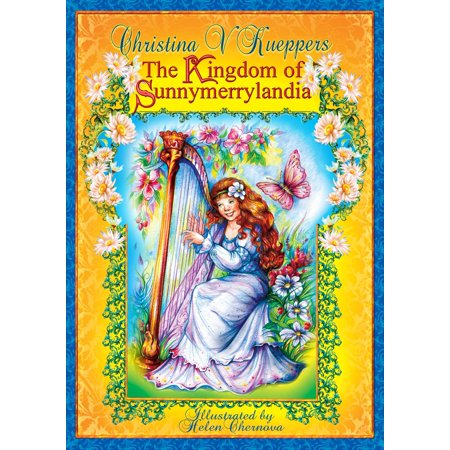 Kind-hearted Fairy Tales: Book 2. The Kingdom of Sunnymerrylandia -