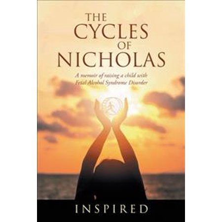 The Cycles of Nicholas: A Memoir of Raising a Child with Fetal Alcohol Syndrome