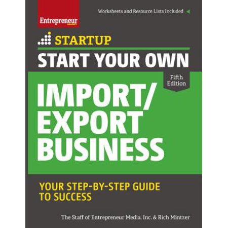 Start Your Own Import/Export Business : Your Step-By-Step Guide to